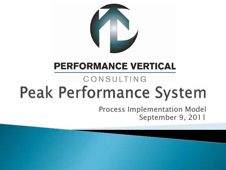 Peak Performance System<br />Process Implementation Model<br />September 9, 2011<br />