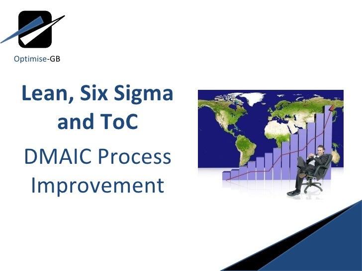 Lean, Six Sigma and ToC DMAIC Process Improvement Optimise -GB
