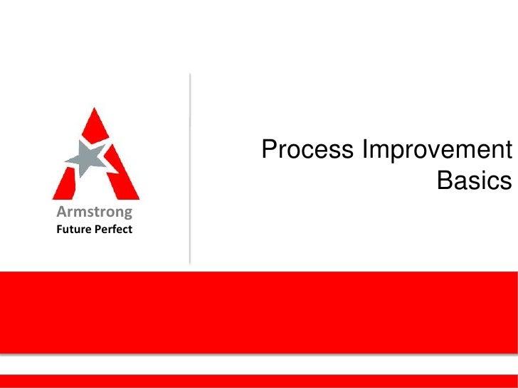 Process Improvement                               BasicsArmstrongFuture Perfect