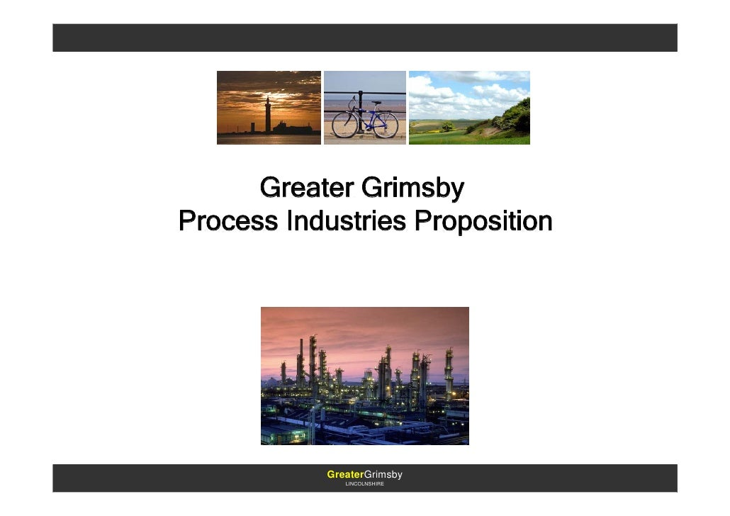 Greater Grimsby Process Industries Proposition                GreaterGrimsby               LINCOLNSHIRE