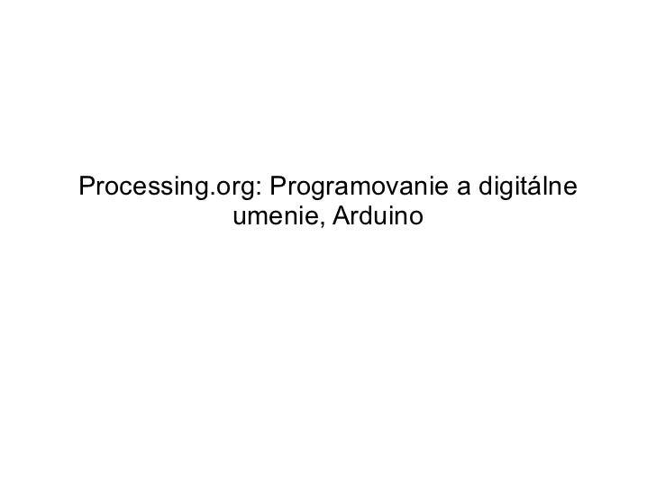 Processing.org: Programovanie a digitálne umenie, Arduino