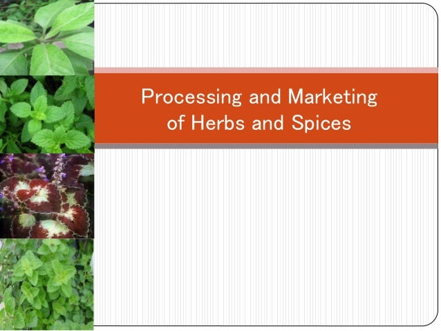 Processing and Marketing of Herbs and Spices