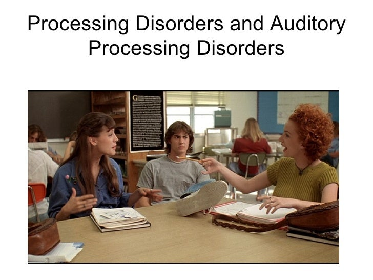 Processing Disorders and Auditory Processing Disorders