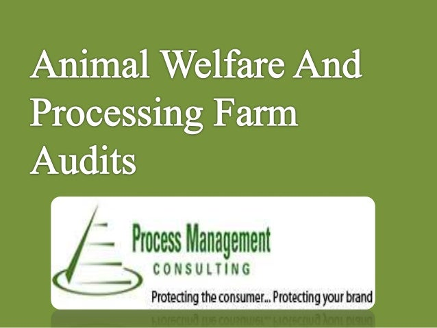 Humane treatment of animals is the motto behind Animal welfare audits. Another reason that this audit is promoted by the g...