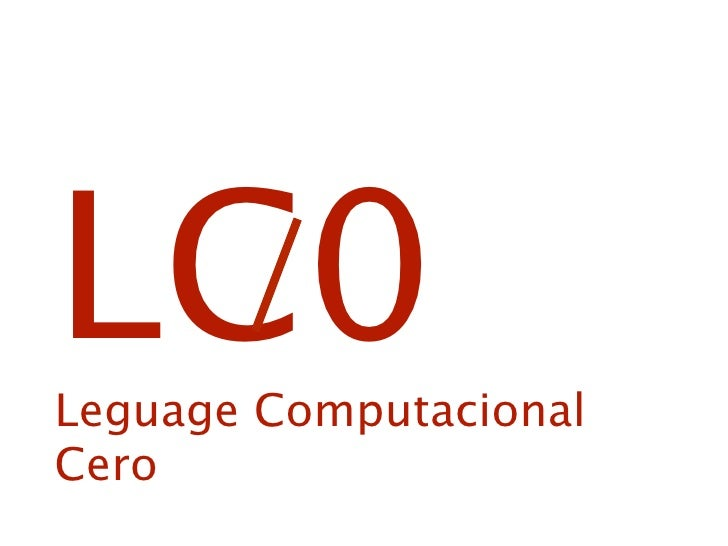 LC0 Leguage Computacional Cero
