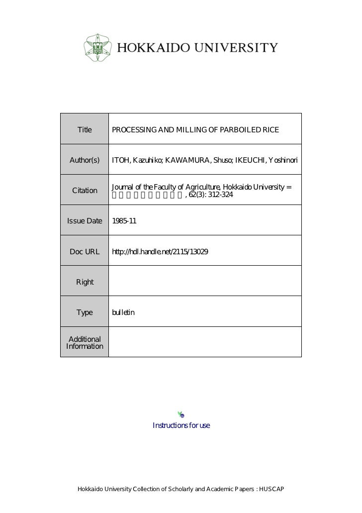 Title      PROCESSING AND MILLING OF PARBOILED RICEAuthor(s)     ITOH, Kazuhiko; KAWAMURA, Shuso; IKEUCHI, Yoshinori      ...