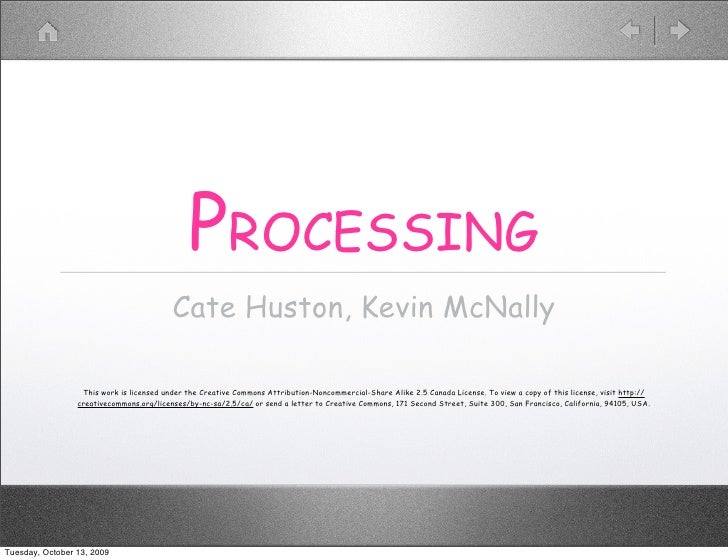 PROCESSING                                           Cate Huston, Kevin McNally                    This work is licensed u...