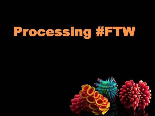 Processing #FTW