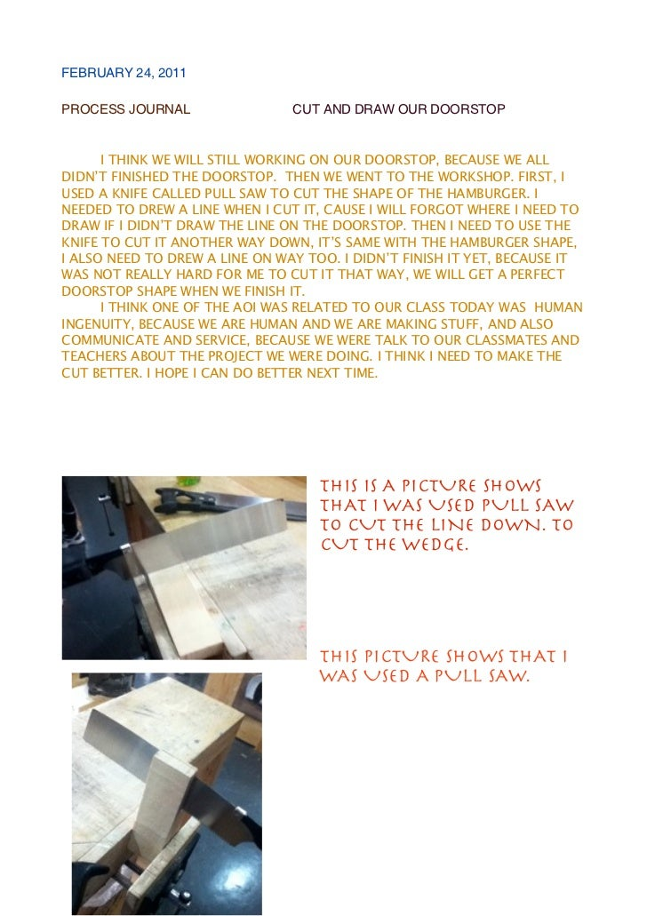 FEBRUARY 24, 2011PROCESS JOURNAL                 CUT AND DRAW OUR DOORSTOP      I THINK WE WILL STILL WORKING ON OUR DOORS...