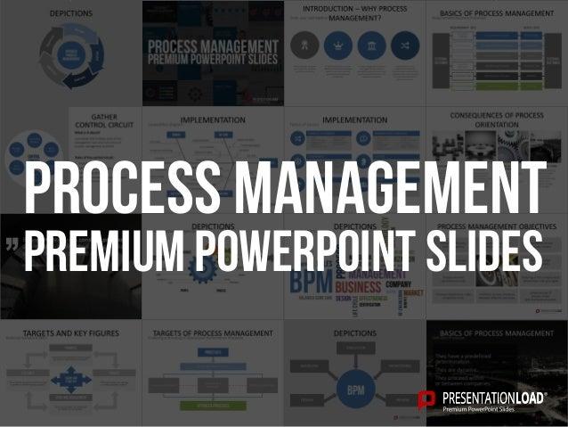 PREMIUM POWERPOINT SLIDES Process Management