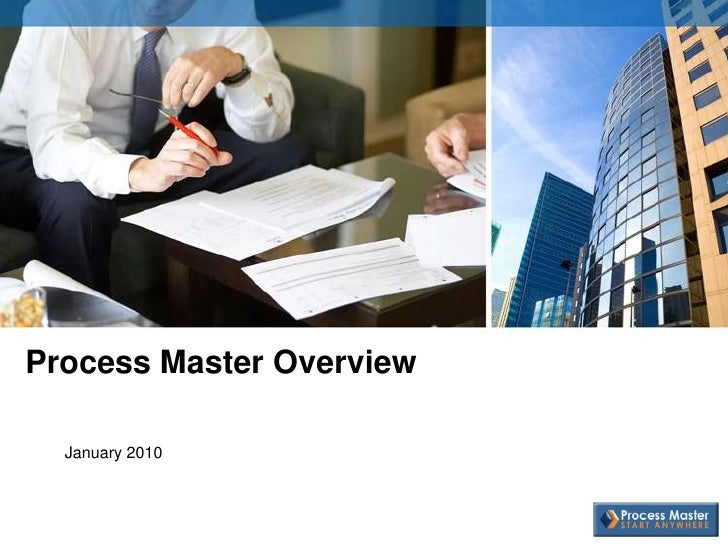Process Master Overview<br />January 2010<br />