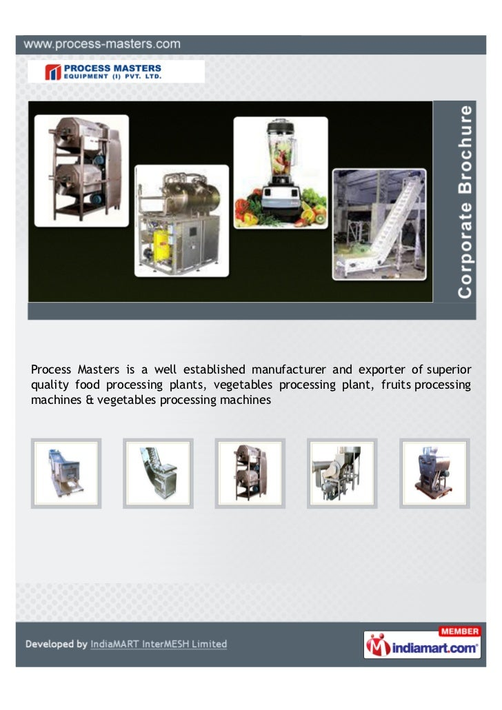 Process Masters is a well established manufacturer and exporter of superiorquality food processing plants, vegetables proc...