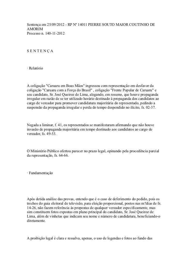 Sentença em 25/09/2012 - RP Nº 14011 PIERRE SOUTO MAIOR COUTINHO DEAMORIMProcesso n. 140-11-2012S ENTEN ÇA· RelatórioA col...