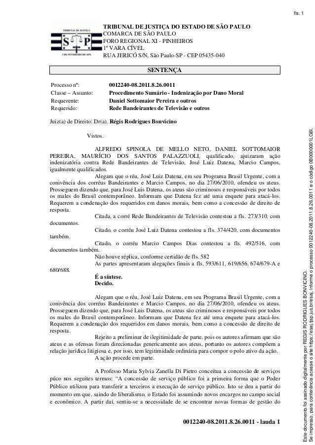 TRIBUNAL DE JUSTIÇA DO ESTADO DE SÃO PAULO COMARCA DE SÃO PAULO FORO REGIONAL XI - PINHEIROS 1ª VARA CÍVEL RUA JERICÓ S/N,...