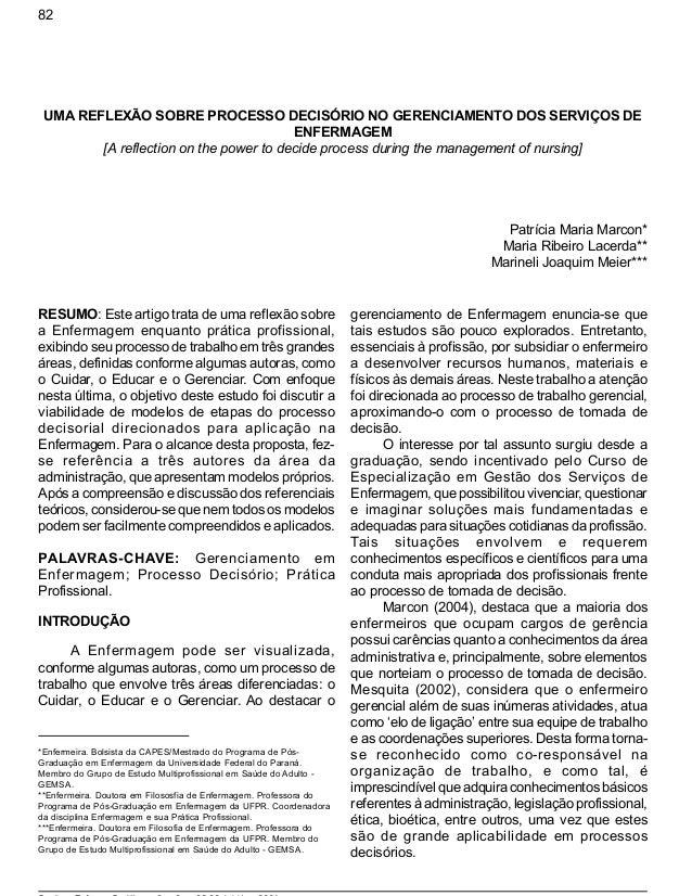 UMA REFLEXÃO SOBRE PROCESSO DECISÓRIO NO GERENCIAMENTO DOS SERVIÇOS DE ENFERMAGEM [A reflection on the power to decide pro...