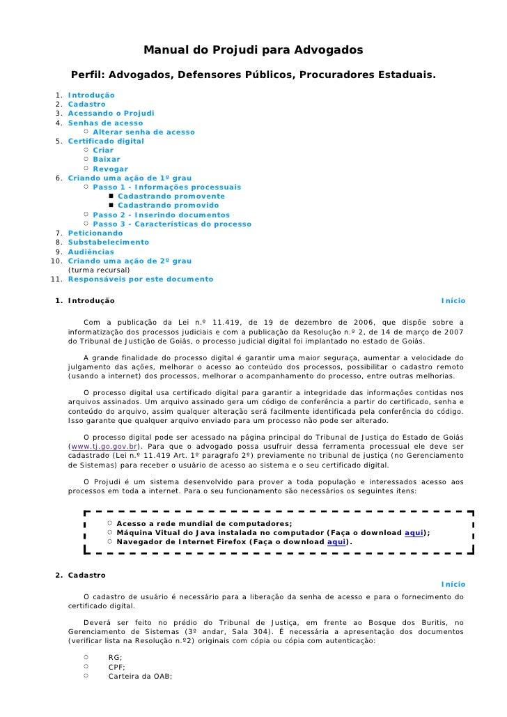 Manual do Projudi para Advogados        Perfil: Advogados, Defensores Públicos, Procuradores Estaduais.  1.   Introdução  ...