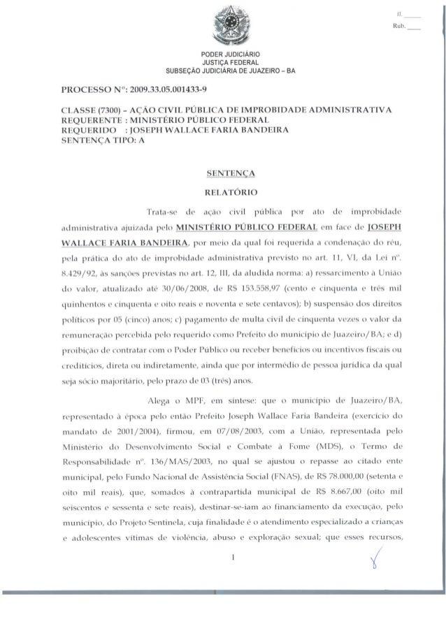 n. Rub. PODER JUDICIÁRIO JUSTIÇA FEDERAL SUBSEÇÃO JUDICIÁRIA DE JUAZEIRO - BA PROCESSO N°: 2009.33.05.001433-9 CLASSE (730...