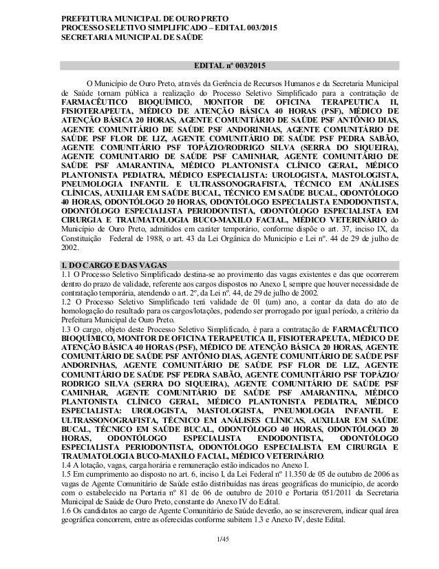 PREFEITURA MUNICIPAL DE OURO PRETO PROCESSO SELETIVO SIMPLIFICADO – EDITAL 003/2015 SECRETARIA MUNICIPAL DE SAÚDE 1/45 EDI...