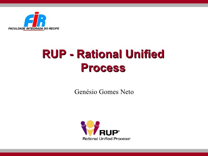 RUP - Rational Unified Process Genésio Gomes Neto