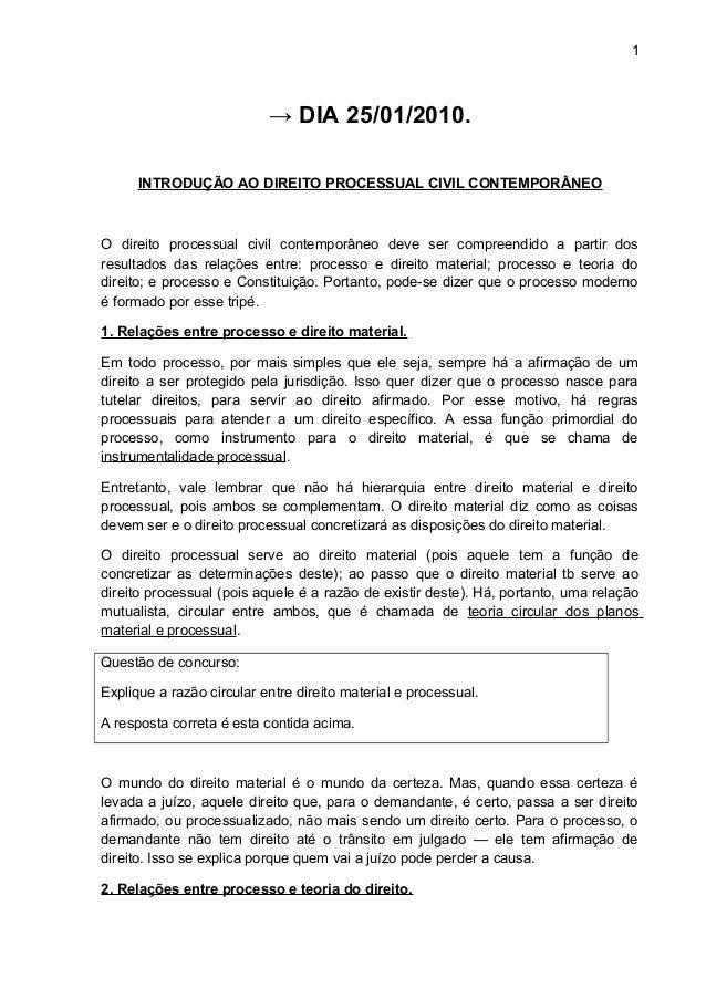 1 → DIA 25/01/2010. INTRODUÇÃO AO DIREITO PROCESSUAL CIVIL CONTEMPORÂNEO O direito processual civil contemporâneo deve ser...