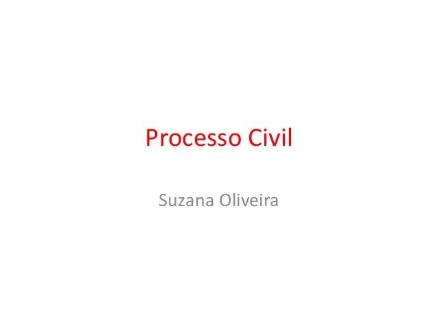 Processo Civil  Suzana Oliveira