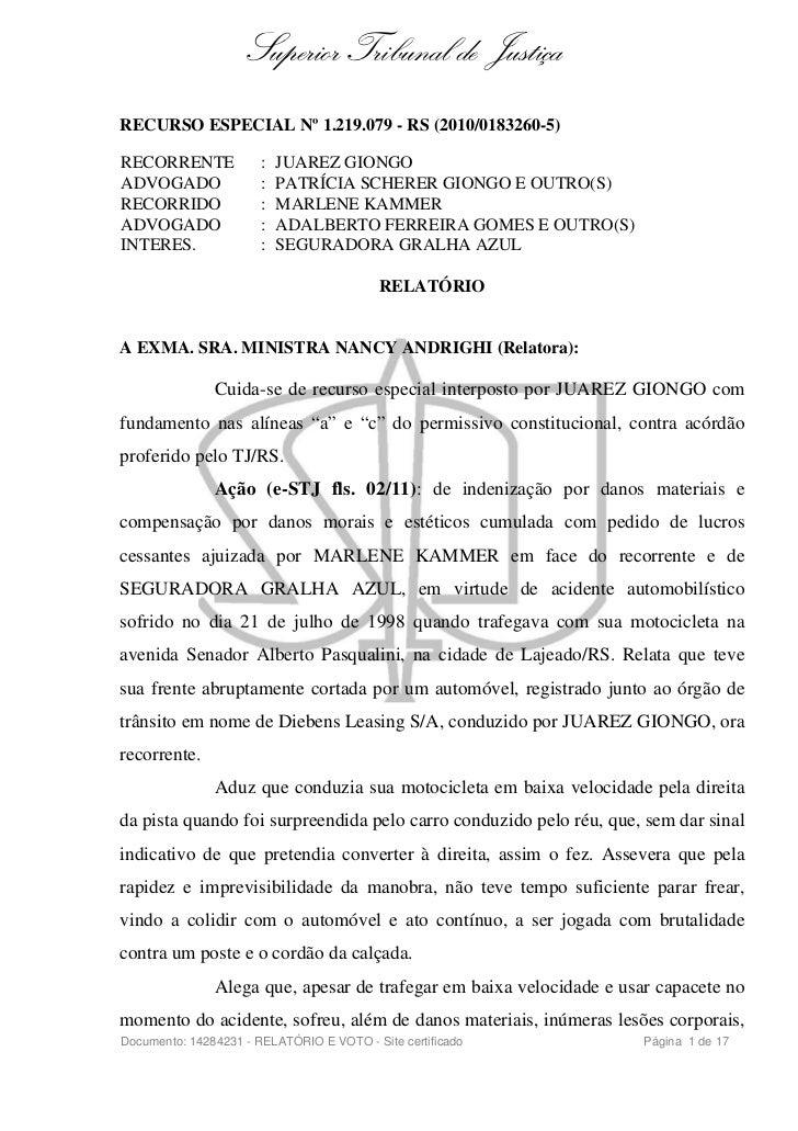 Superior Tribunal de JustiçaRECURSO ESPECIAL Nº 1.219.079 - RS (2010/0183260-5)RECORRENTE             :   JUAREZ GIONGOADV...