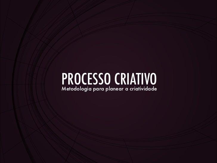 PROCESSO CRIATIVOMetodologia para planear a criatividade