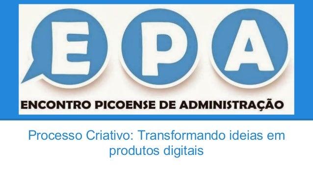 Processo Criativo: Transformando ideias em produtos digitais