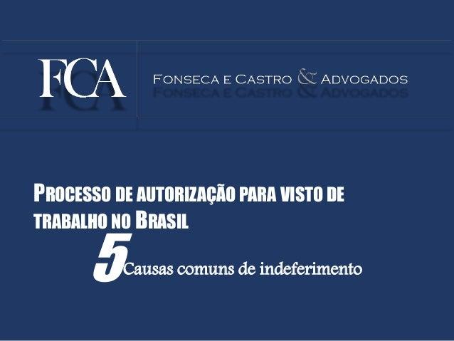 PROCESSO DE AUTORIZAÇÃO PARA VISTO DE  TRABALHO NO BRASIL  5Causas comuns de indeferimento