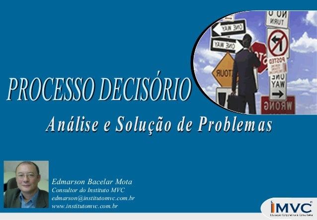Edmarson Bacelar Mota Consultor do Instituto MVC edmarson@institutomvc.com.br www.institutomvc.com.br