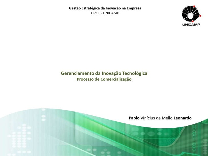 Gestão Estratégica da Inovação na Empresa<br />DPCT - UNICAMP<br />Gerenciamento da Inovação Tecnológica<br />Processo de ...