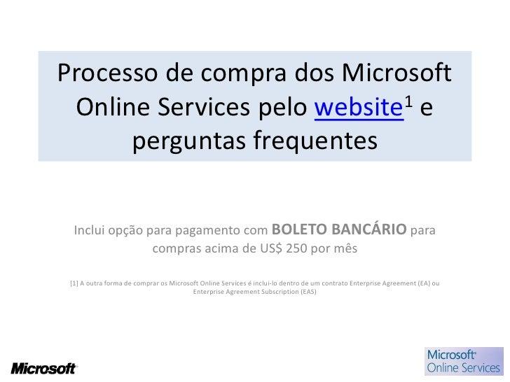 Processo de compra dos Microsoft  Online Services pelo website1 e       perguntas frequentes     Inclui opção para pagamen...