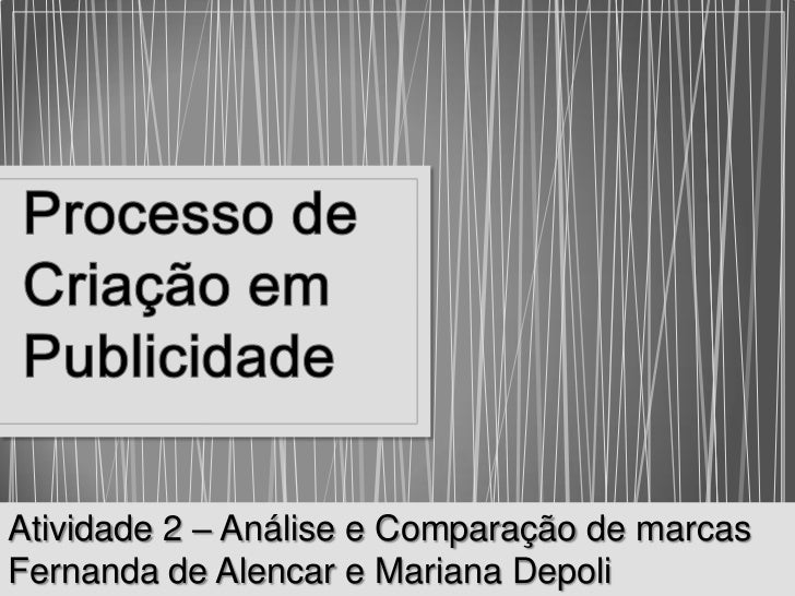 Atividade 2 – Análise e Comparação de marcasFernanda de Alencar e Mariana Depoli