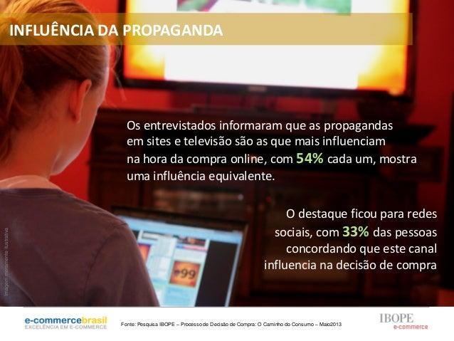 Os entrevistados informaram que as propagandasem sites e televisão são as que mais influenciamna hora da compra online, co...