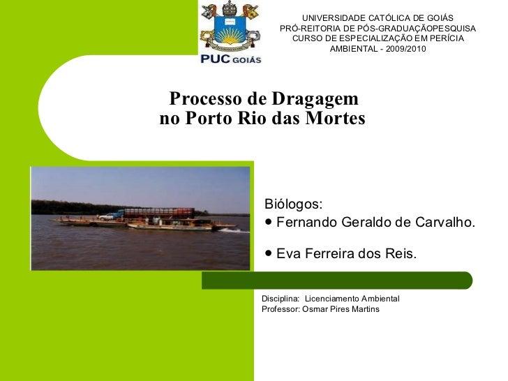 Processo de dragagem no Porto Rio das mortes