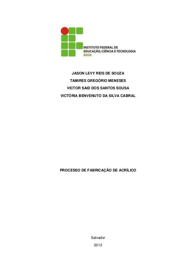 JASON LEVY REIS DE SOUZA    TAMIRES GREGÓRIO MENESES   VICTOR SAID DOS SANTOS SOUSAVICTÓRIA BENVENUTO DA SILVA CABRALPROCE...