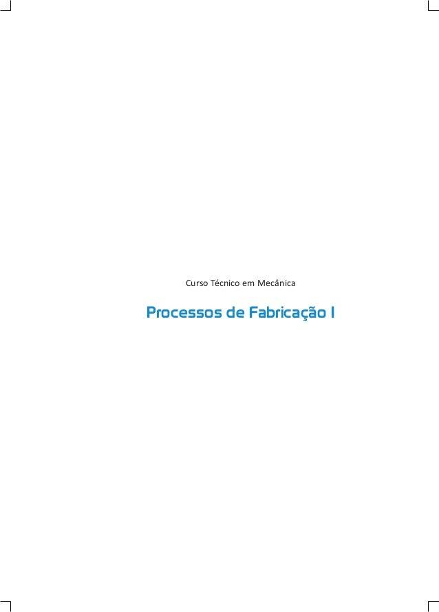 Curso Técnico em Mecânica Processos de Fabricação I