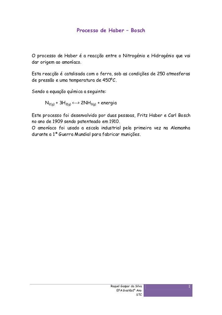 Processo de Haber – BoschO processo de Haber é a reacção entre o Nitrogénio e Hidrogénio que vaidar origem ao amoníaco.Est...