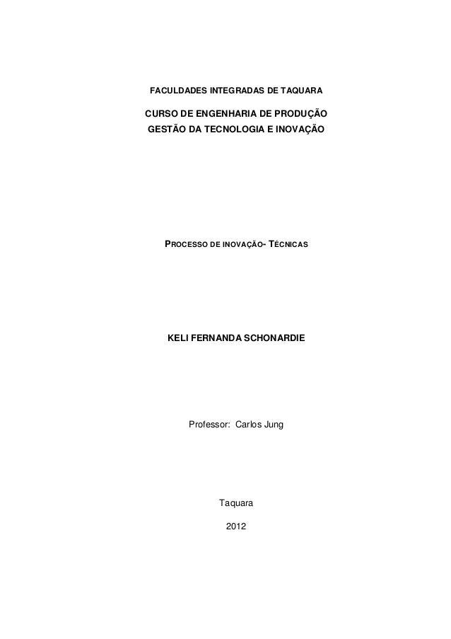 FACULDADES INTEGRADAS DE TAQUARACURSO DE ENGENHARIA DE PRODUÇÃOGESTÃO DA TECNOLOGIA E INOVAÇÃO   PROCESSO DE INOVAÇÃO - TÉ...