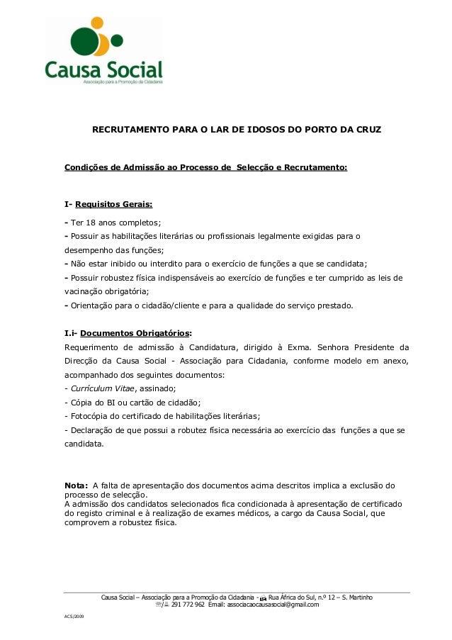 Causa Social – Associação para a Promoção da Cidadania -  Rua África do Sul, n.º 12 – S. Martinho / 291 772 962 Email: ...