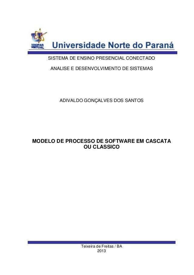 Teixeira de Freitas / BA 2013 ADIVALDO GONÇALVES DOS SANTOS SISTEMA DE ENSINO PRESENCIAL CONECTADO ANALISE E DESENVOLVIMEN...