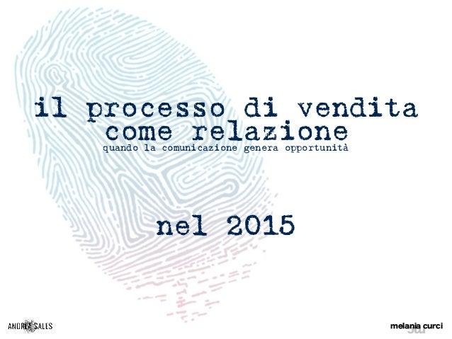 Processo di vendita come relazione   maggio 2015 Slide 2