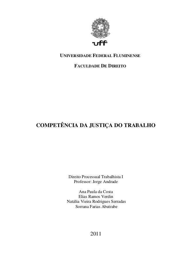 UNIVERSIDADE FEDERAL FLUMINENSE            FACULDADE DE DIREITOCOMPETÊNCIA DA JUSTIÇA DO TRABALHO         Direito Processu...