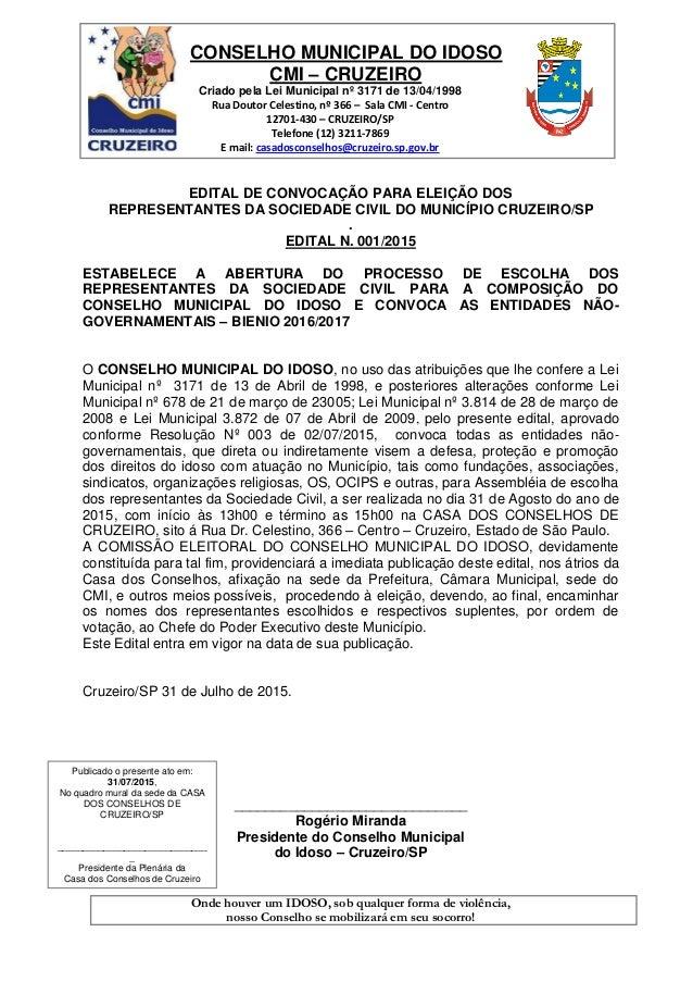 CONSELHO MUNICIPAL DO IDOSO CMI – CRUZEIRO Criado pela Lei Municipal nº 3171 de 13/04/1998 Rua Doutor Celestino, nº 366 – ...