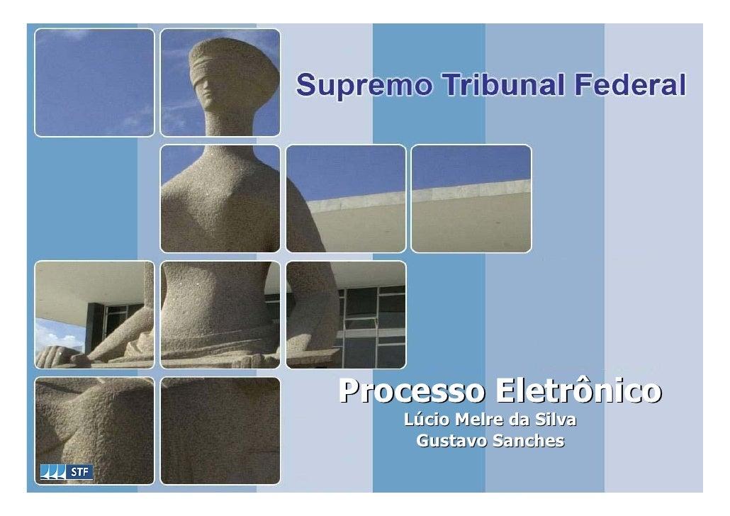 Processo Eletrônico    Lúcio Melre da Silva     Gustavo Sanches