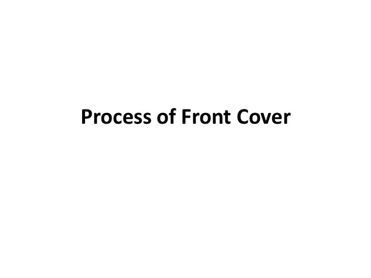 Process of Front Cover