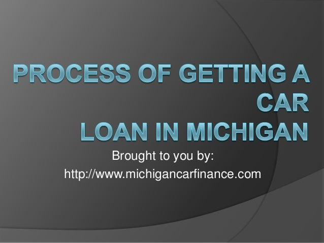 Brought to you by:http://www.michigancarfinance.com