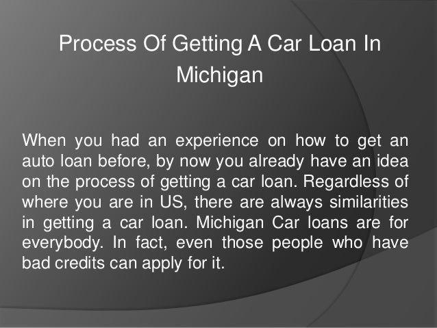process of getting a car loan in michigan. Black Bedroom Furniture Sets. Home Design Ideas