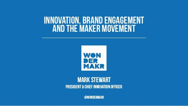 Mark STEWART President & chief innovation officer Innovation, BRAND ENGAGEMENT 