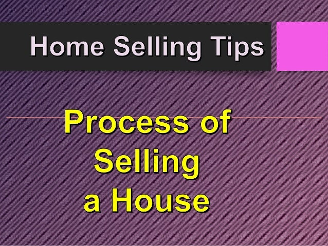 Home Selling Tips  Process of Selling a House